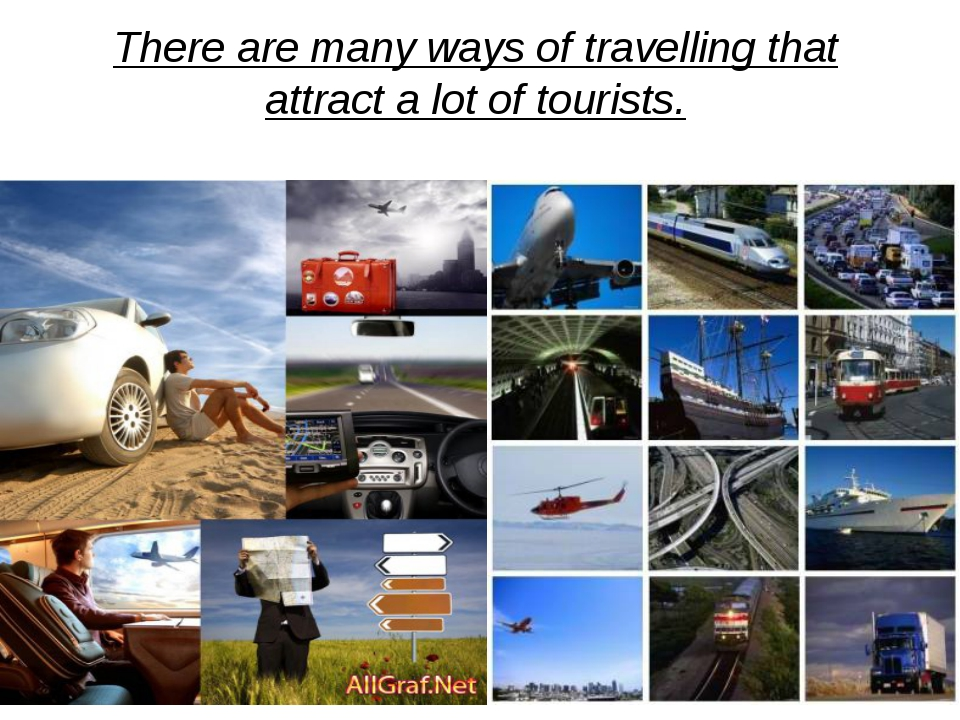 There are many ways of travelling that attract a lot of tourists.