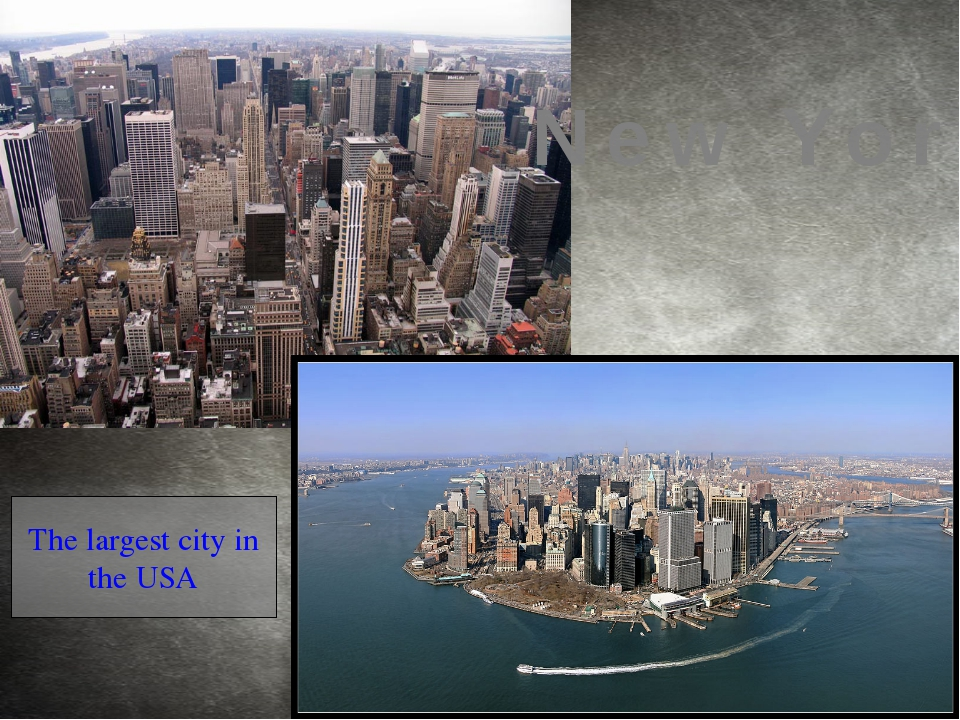 The largest city in the USA New York