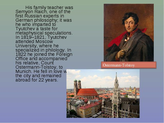 His family teacher was Semyon Raich, one of the first Russian experts in Ger...