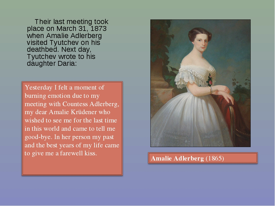Their last meeting took place on March 31, 1873 when Amalie Adlerberg visite...