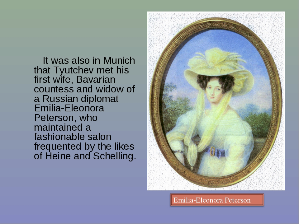 It was also in Munich that Tyutchev met his first wife, Bavarian countess an...
