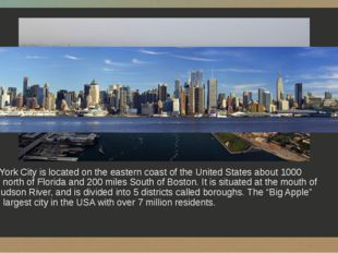 New York City is located on the eastern coast of the United States about 1000