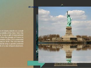 The Statue of Liberty stands on a small island in the middle of the New York