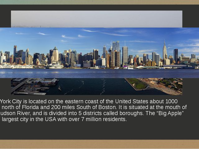New York City is located on the eastern coast of the United States about 1000...