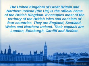 The United Kingdom of Great Britain and Northern Irelend (the UK) is the off