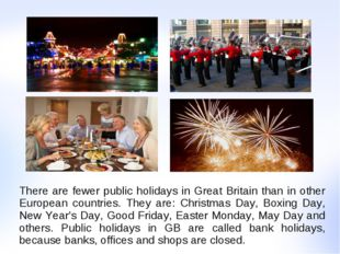 There are fewer public holidays in Great Britain than in other European count