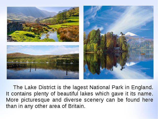 The Lake District is the lagest National Park in England. It contains plenty...