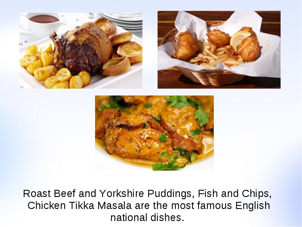 Roast Beef and Yorkshire Puddings, Fish and Chips, Chicken Tikka Masala are t...