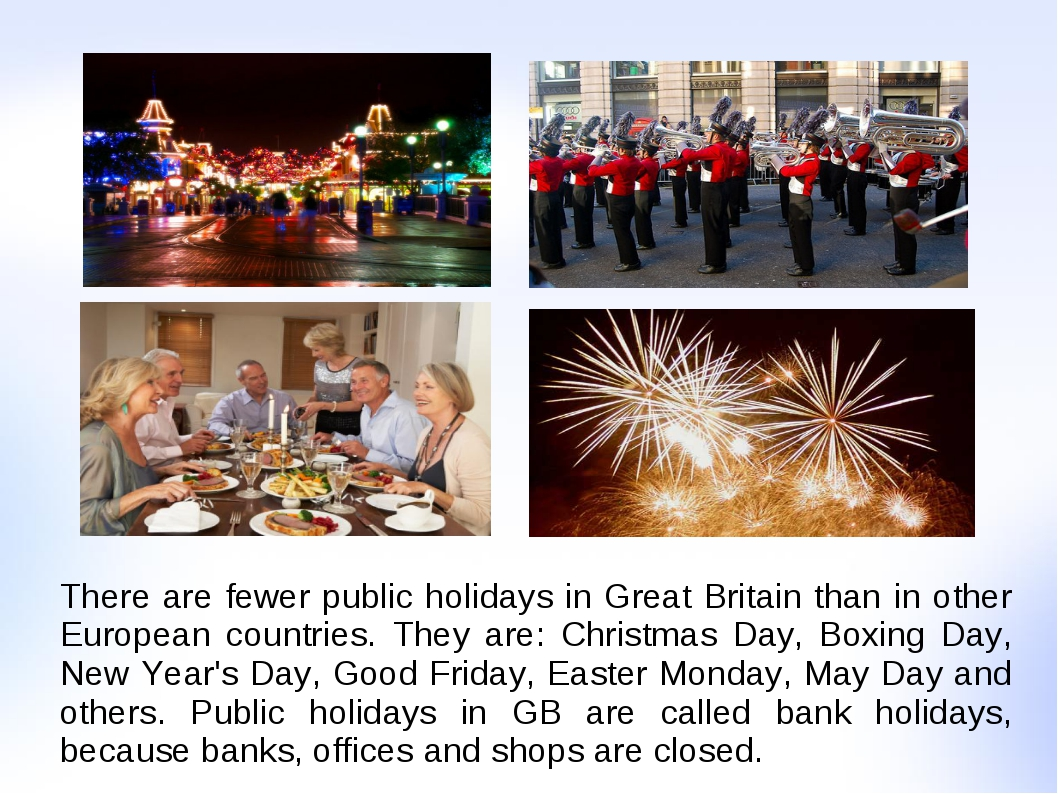 There are fewer public holidays in Great Britain than in other European count...