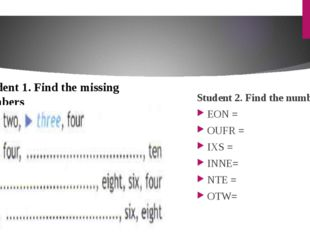 Student 1. Find the missing numbers Student 2. Find the numbers EON = OUFR =