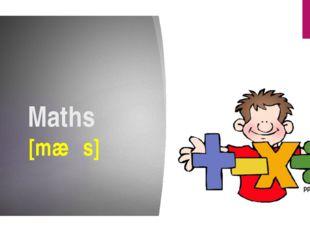 Maths [mæθs]