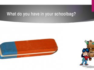 What do you have in your schoolbag?