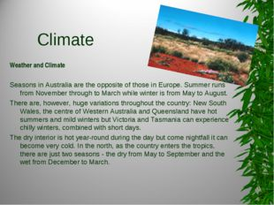 Climate Weather and Climate Seasons in Australia are the opposite of those i