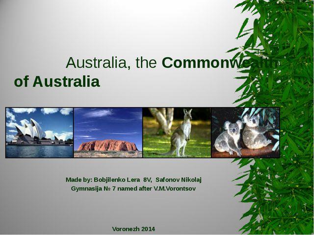 Australia, theCommonwealth of Australia Made by: Bobjilenko Lera 8V, Safono...