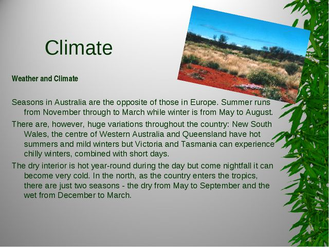 Climate Weather and Climate Seasons in Australia are the opposite of those i...