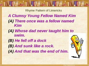 A Clumsy Young Fellow Named Kim (A) There once was a fellow named Kim (A) Who