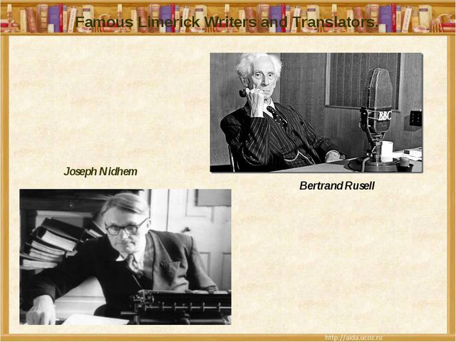 Famous Limerick Writers and Translators. Bertrand Rusell Joseph Nidhem