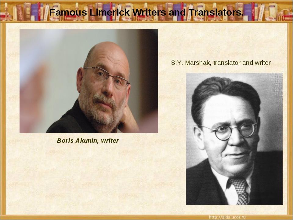 Famous Limerick Writers and Translators. Boris Akunin, writer S.Y. Marshak,...