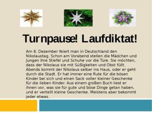 Turnpause! Laufdiktat! Am 6. Dezember feiert man in Deutschland den Nikolaust