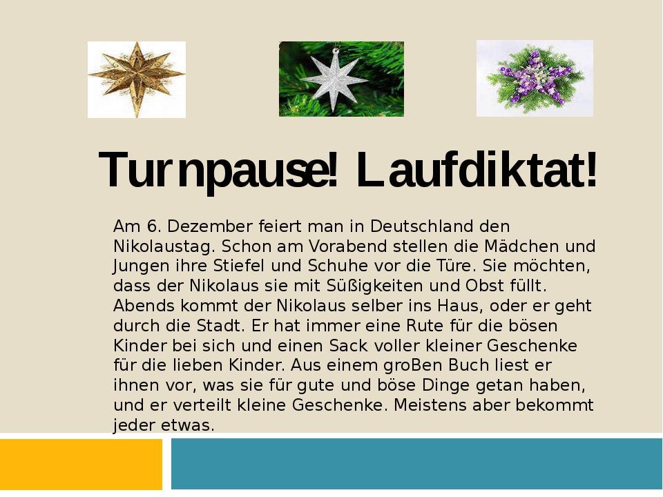Turnpause! Laufdiktat! Am 6. Dezember feiert man in Deutschland den Nikolaust...