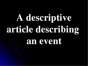 A descriptive article describing an event