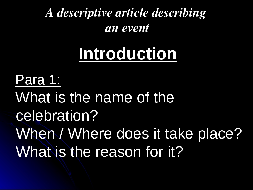 A descriptive article describing an event Introduction Para 1: What is the na...