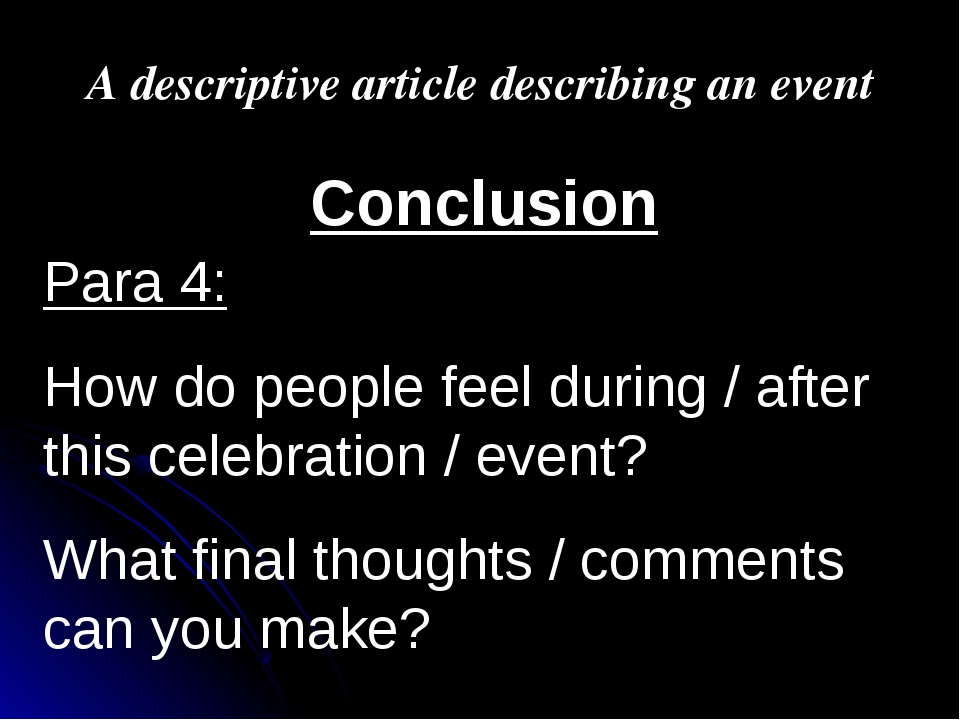 A descriptive article describing an event Conclusion Para 4: How do people fe...