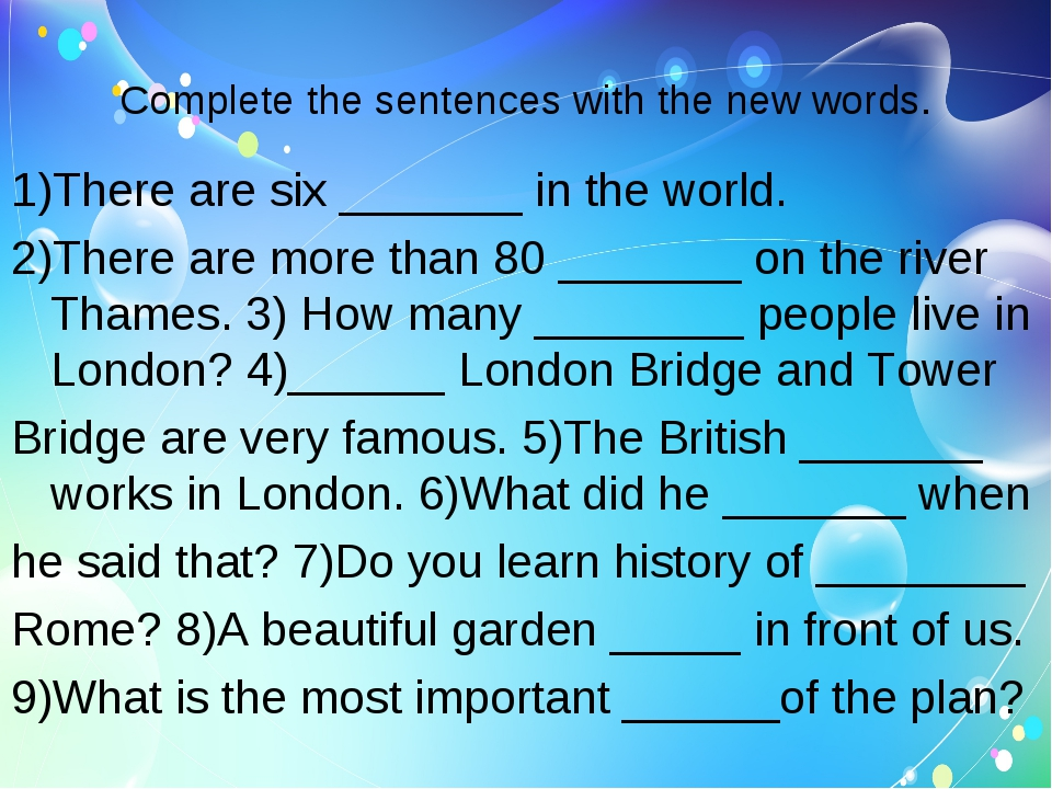 Complete the sentences with the new words. 1)There are six _______ in the wor...