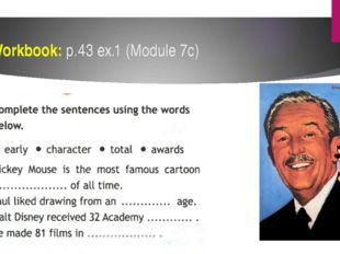 Workbook: p.43 ex.1 (Module 7c)