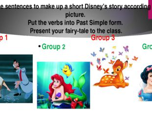 Take the sentences to make up a short Disney's story according to your pictur