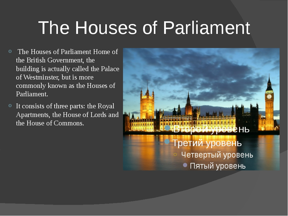 The Houses of Parliament The Houses of Parliament Home of the British Governm...
