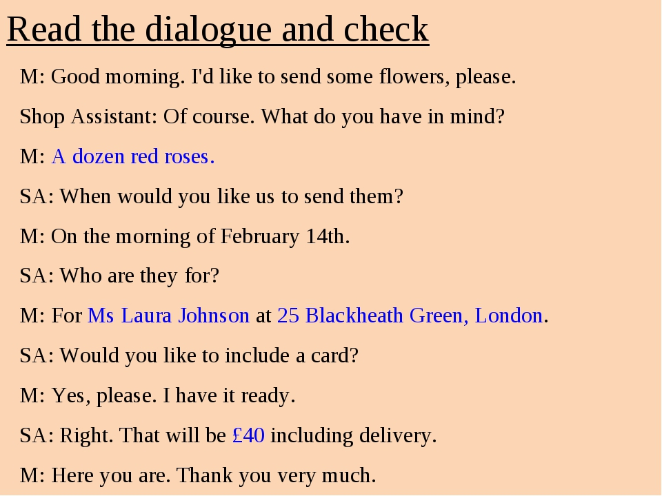 Read the dialogue and check M: Good morning. I'd like to send some flowers, p...