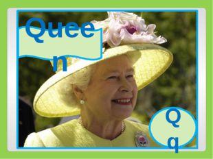 Qq Queen Qq