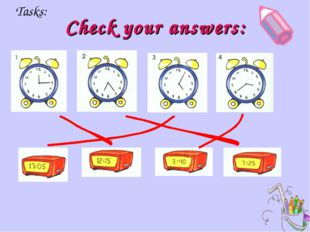 Check your answers: Tasks: