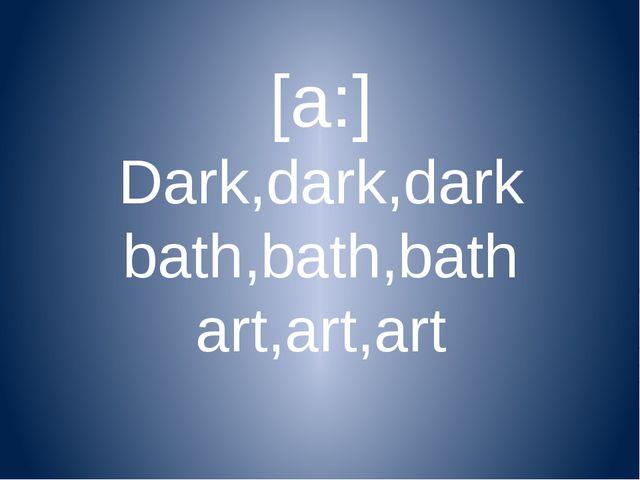 [a:] Dark,dark,dark bath,bath,bath art,art,art