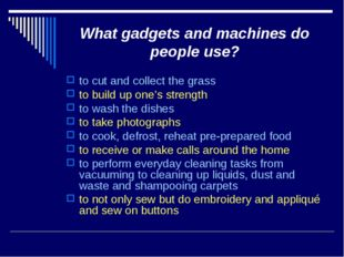 What gadgets and machines do people use? to cut and collect the grass to buil