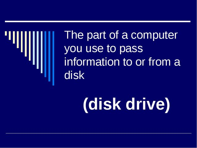 The part of a computer you use to pass information to or from a disk (disk dr...