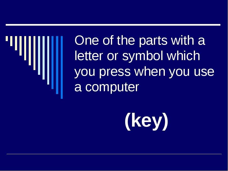 One of the parts with a letter or symbol which you press when you use a compu...