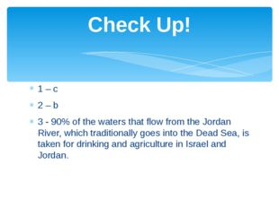 1 – c 2 – b 3 - 90% of the waters that flow from the Jordan River, which trad