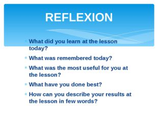 What did you learn at the lesson today? What was remembered today? What was t