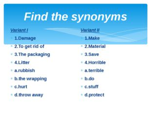 Find the synonyms Variant I 1.Damage 2.To get rid of 3.The packaging 4.Litter