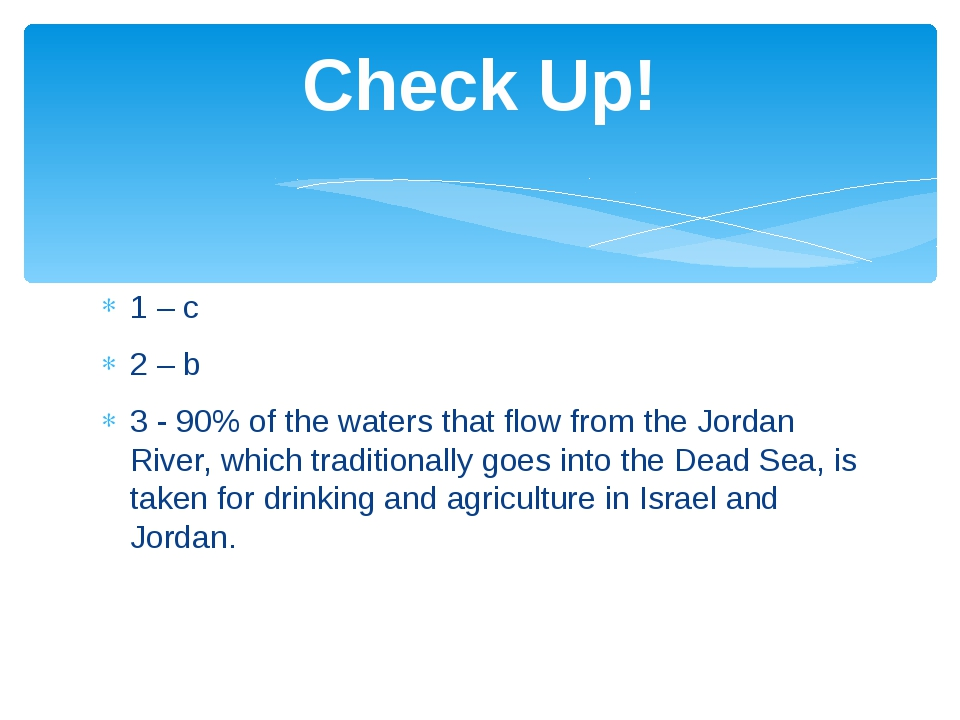 1 – c 2 – b 3 - 90% of the waters that flow from the Jordan River, which trad...