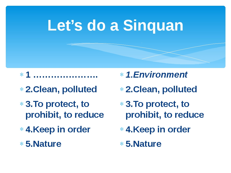 Let's do a Sinquan 1 …………………. 2.Clean, polluted 3.To protect, to prohibit, to...