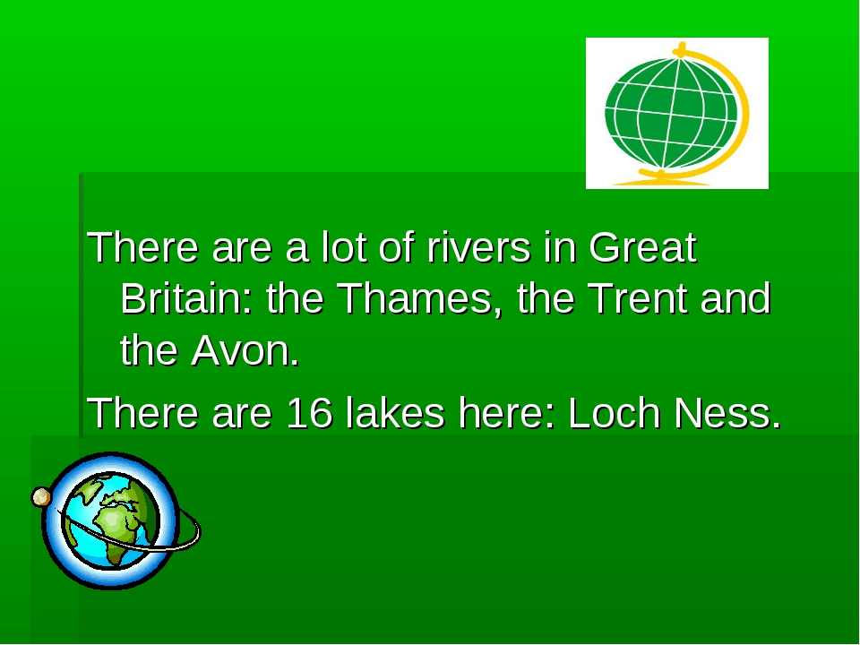 There are a lot of rivers in Great Britain: the Thames, the Trent and the Avo...
