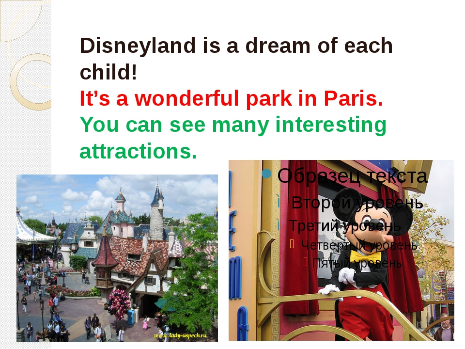 Disneyland is a dream of each child! It's a wonderful park in Paris. You can...