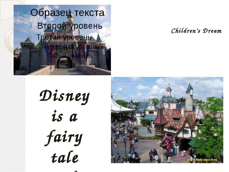 Children's Dream Disney is a fairy tale park