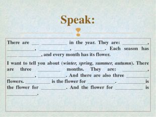 Speak: There are ___ __________ in the year. They are: __________, __________