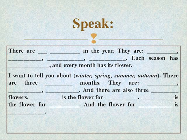 Speak: There are ___ __________ in the year. They are: __________, __________...