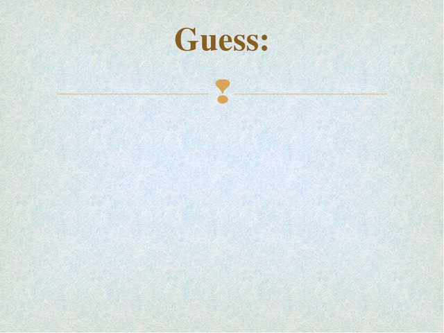 Guess: 