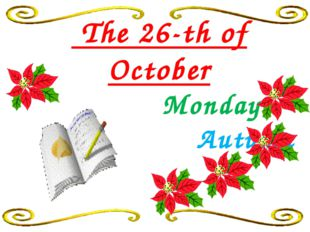 The 26-th of October Monday Autumn